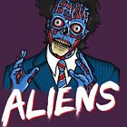 BECAUSE ALIENS by Scott Neilson Concepts