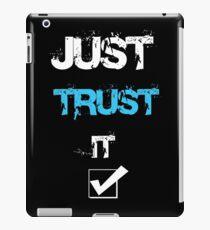 Just Trust It T-Shirt iPad Case/Skin