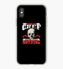 Without This Chef There Would Be Nothing - Funny Job Phrase Design iPhone Case