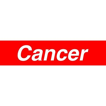 Cancer Supreme Parody by underscorepound