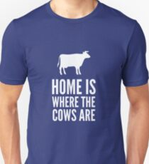 Home is where the cows are Unisex T-Shirt