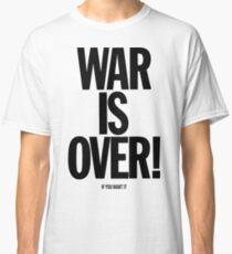 War is Over, if you want it - John Lennon Classic T-Shirt