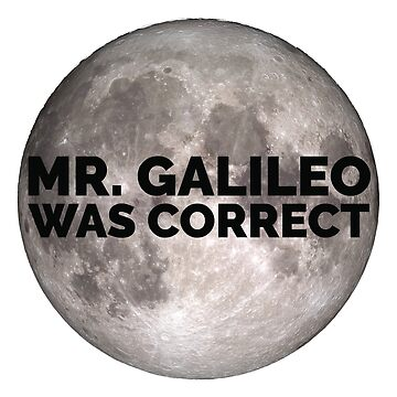 Mr Galileo was correct | moon by giovybus