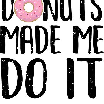 Funny Donut Quote by Pixelofart