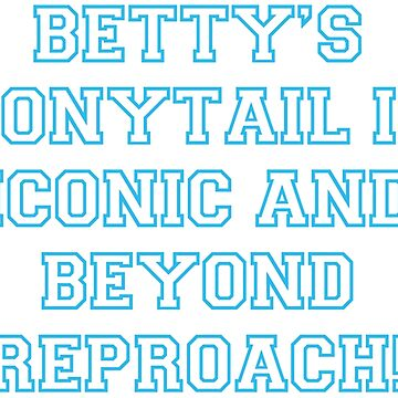 Betty's Ponytail Is Iconic And Beyond Reproach! by ctala784
