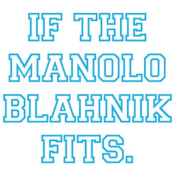 If The Manolo Blahnik Fits. by ctala784