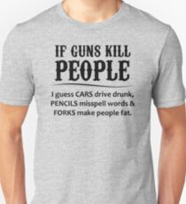If Guns Kill People - 2nd Amendment Gifts Unisex T-Shirt