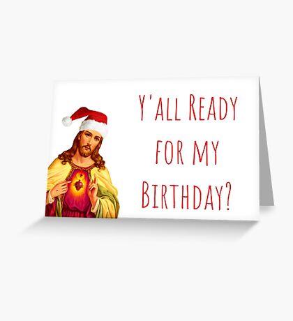 ¿La tarjeta de Navidad divertida de Jesús, citas, regalos, regalos, ya está lista para mi cumpleaños? Tarjetas de felicitación Meme, esposo, esposa, mamá, papá, tarjeta de los mejores amigos Tarjeta de felicitación