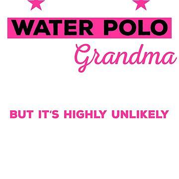 Water Polo Grandma, Water Polo Grandma Shirt, Waterpolo Shirt, Waterpolo T-shirt, Water Polo Gifts, Waterpolo Gifts, Waterpolo, Water Polo by mikevdv2001