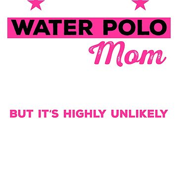 Water Polo Mom, Water Polo Mom Shirt, Waterpolo Shirt, Waterpolo T-shirt, Water Polo Gifts, Waterpolo Gifts, Waterpolo, Water Polo by mikevdv2001