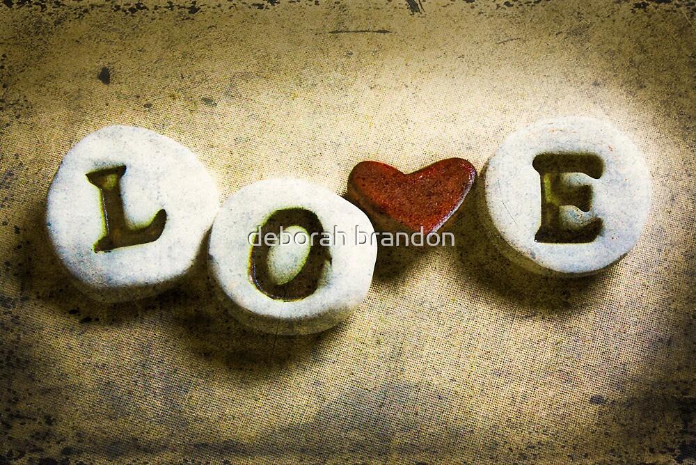 LOVE................. by deborah brandon