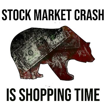 STOCK MARKET CRASH IS SHOPPING TIME by kailukask
