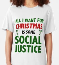 All I want for Christmas is some Social Justice Slim Fit T-Shirt