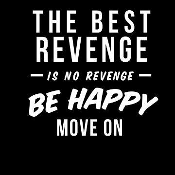 The Best Revenge  by nichter98