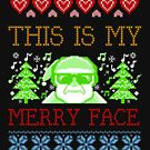 Ugly Christmas Gifts - This is My Merry Face by LJCM