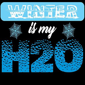 Winter Is My H2O by iwaygifts