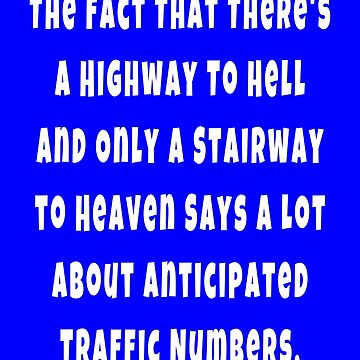 There's A Highway To Hell Gift Design by fantasticdesign