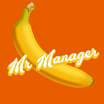 Bluth's Banana Stand Mr Manager by McPod