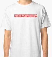 Das Carlyle Supremium - Barbara Kruger war das richtige T-Stück Classic T-Shirt