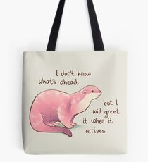 """I Don't Know What's Ahead"" Otter Tote Bag"