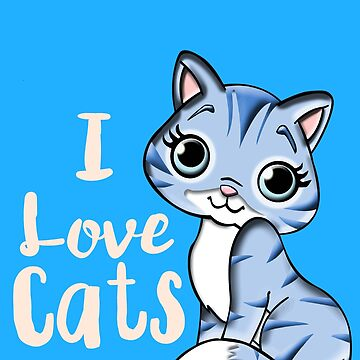 I love cats by KaylinArt