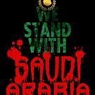 We Stand With Saudi Arabia by Alex Preiss