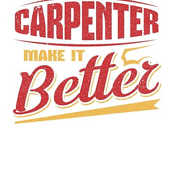 Carpenter Make It Better Woodwork Construction by KanigMarketplac