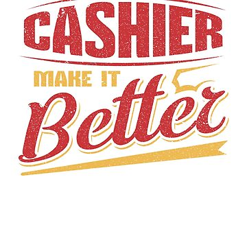Cashier Make It Better by KanigMarketplac