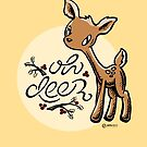 Oh Deer by Em Varosky