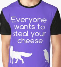 Everyone Wants To Steal Your Cheese Graphic T-Shirt