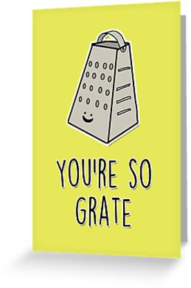 You're so grate by fashprints