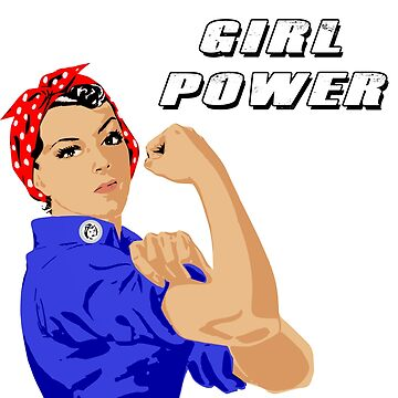 Girl Power - Rose the Riveter - Feminist Gifts for Empowered Girls and Women  by 321Outright