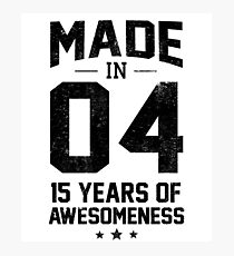 Made In 2004 15 Years Of Awesomeness Fifteenth Bday Photographic Print