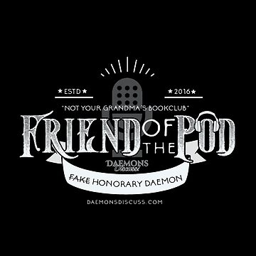 Friend of the Pod - Daemons Discuss! by DaemonsDiscuss