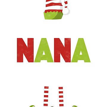 I'm The Nana Elf - Matching Christmas Family Shirts by EcoKeeps