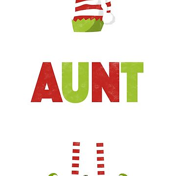 I'm The Aunt Elf - Matching Christmas Family Shirts by EcoKeeps