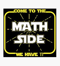 Math Side - Mathematicians joke, Dark side Photographic Print