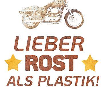 Lieber Rost als Plastik für Motorrad Liebhaber  by Limeva