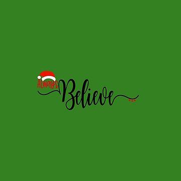 Always Believe in Santa Claus by ExpApparel