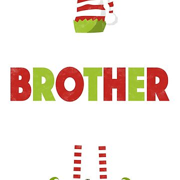 I'm The Brother Elf - Matching Christmas Family Shirts by EcoKeeps