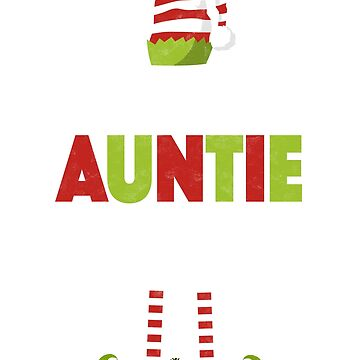I'm The Auntie Elf - Matching Christmas Family Shirts by EcoKeeps