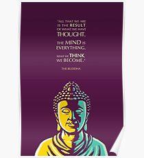 Buddha-Zitat: Der Verstand ist alles Poster