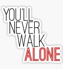 You'll Never Walk Alone Sticker