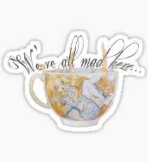 We're All Mad Here - Tea Cup Cut-out Sticker