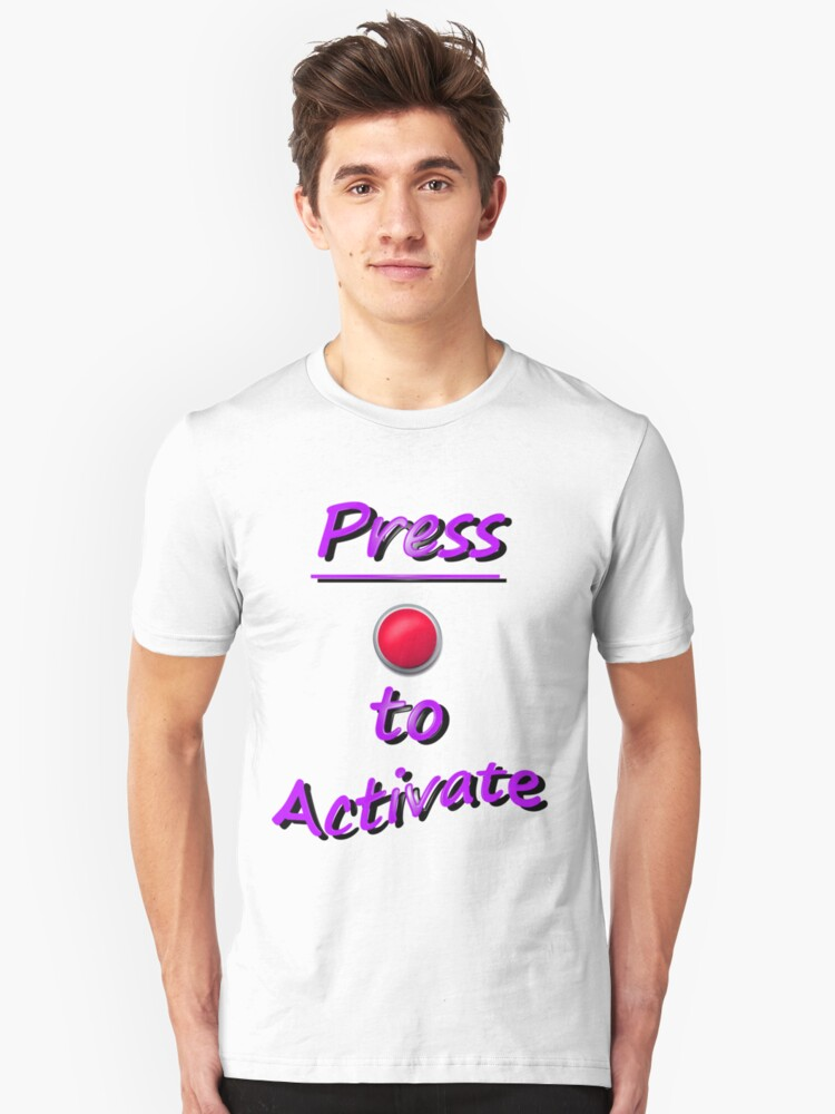 Press To Activate Unisex T-Shirt Front