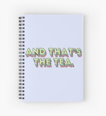 And That's The Tea Spiral Notebook