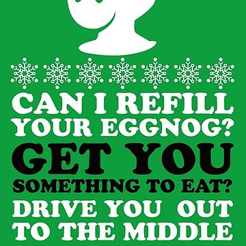 Can I Refill Your Eggnog? by DesignInkz