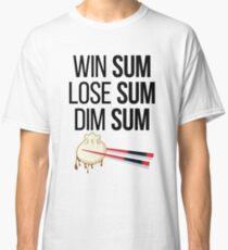 'Win Sum, Lose Sum, Dim Sum' Cool Chinese Food Dim Sum  Classic T-Shirt