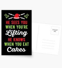 He Sees You When You're Lifting He Knows When You Eat Cakes Postcards