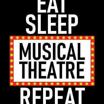 Eat Sleep Musical Theatre Repeat Gift Actor Gifts Actress by modernmerch
